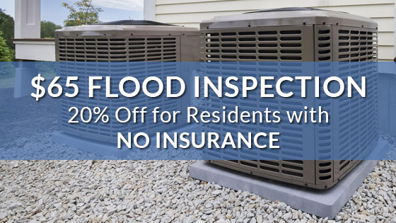 $65 flood inspections and 20% off for anyone without insurance